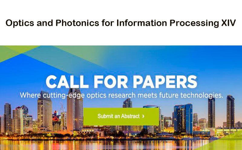 SPIE Optics and Photonics for Information Processing XIV
