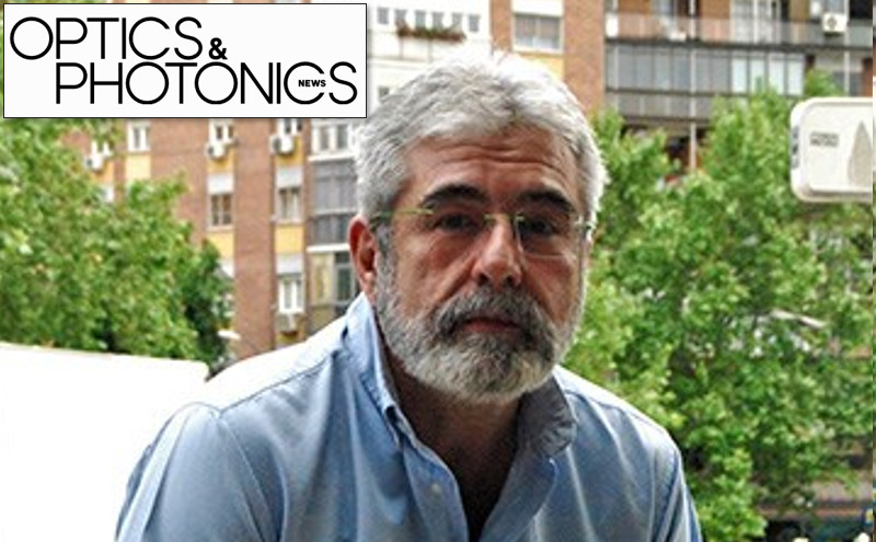 Entrevista a Javier Solís en Optics & Photonics News