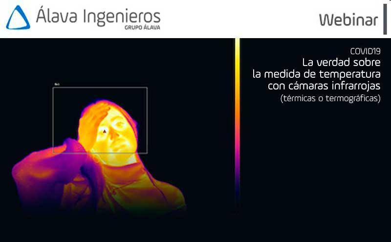 Webinar Alava Ingenieros:  LA VERDAD SOBRE LA MEDIDA DE TEMPERATURA CON CÁMARAS INFRARROJAS